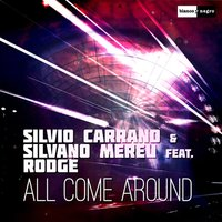 All Come Around — Silvio Carrano, Rodge, Silvano Mereu, Silvio Carrano|Silvano Mereu