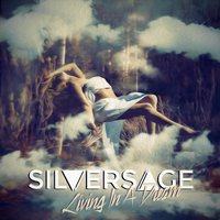 Living in a Dream — Silversage