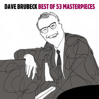 Best of - 53 Masterpieces — Dave Brubeck
