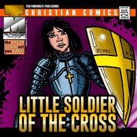 Little Soldier of the Cross — Eli, Art Greenhaw, Truthmonger Comics Group