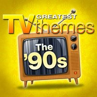 Greatest TV Themes: The 90s — TV Sounds Unlimited