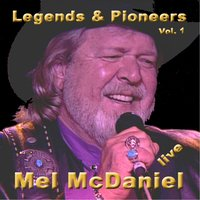 Legends & Pioneers - Live Vol. 1 — Mel McDaniel