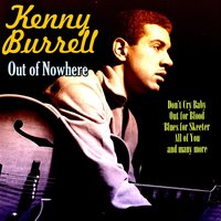 Out of Nowhere — Kenny Burrell