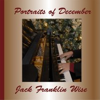 Portraits of December — Jack Franklin Wise