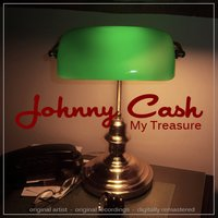 My Treasure — Johnny Cash, Johnny Cash & the Tennessee Two