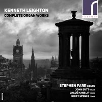 Kenneth Leighton: Complete Organ Works — Stephen Farr, Kenneth Leighton