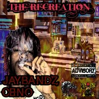 The Recreation — Jay Bandz Ceino