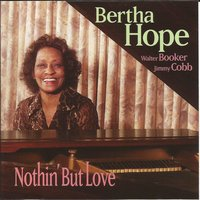 Nothin' but Love — Walter Booker, Jimmy Cobb, Bertha Hope