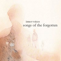 Songs of the Forgotten — Inner Voices