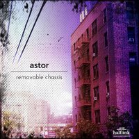 Removable Chassis — Astor
