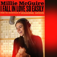I Fall in Love So Easily — Millie McGuire