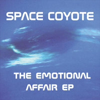 The Emotional Affair - EP — Space Coyote