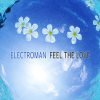 Feel the Love — ElectRoman