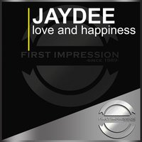 Love and Happiness — Jaydee