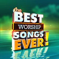 The Best Worship Songs Ever — сборник