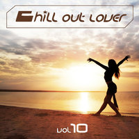 Chill Out Lover, Vol. 10 — сборник