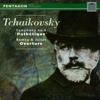 "Tchaikovsky: Symphony No. 6 ""Pathetique"" - Romeo & Juliet Overture-Fantasia — Пётр Ильич Чайковский, New Philharmonia Orchestra, New Philharmonic Orchestra, Laurence Siegel"