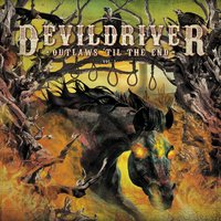 Outlaws 'til the End — DevilDriver