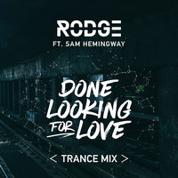 Done Looking For Love — Rodge, Sam Hemingway