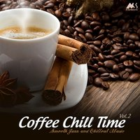 Coffee Chill Time, Vol. 2 (Finest Smooth Jazz & Chillout Music) — сборник