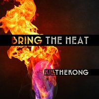 Bring the Heat — Kill the Kong