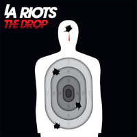 The Drop — LA Riots