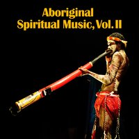 Aboriginal Spiritual Music, Vol. II — D.R.