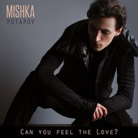 Can You Feel the Love? — MISHKA potapov