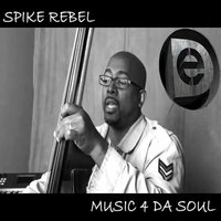 Music 4 da Soul — Spike Rebel, Dave Maze
