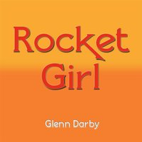 Rocket Girl — Glenn Darby