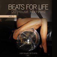 Beats for Life, Vol. 1 (20 House Machines) — сборник