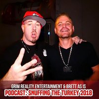 Podcast: Snuffing the Turkey 2018 — Brett as Is & Grim Reality Entertainment