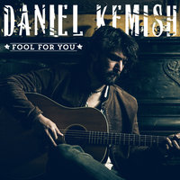 Fool For You — Daniel Kemish