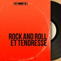 Rock and Roll et tendresse — сборник