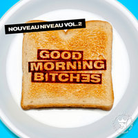 Nouveau Niveau Vol. 2 - Good Morning Bitches — сборник