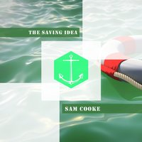The Saving Idea — Sam Cooke