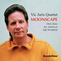 Moonscape — Vic Juris, Dick Oatts, Jeff Hirshfield, Jay Anderson