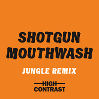 Shotgun Mouthwash — High Contrast