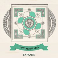 Expanse — Yves Montand
