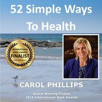 52 Simple Ways to Health — Carol Phillips