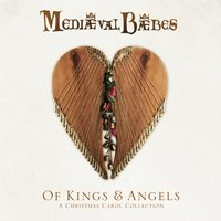 Of Kings and Angels - A Christmas Carol Collection — Mediaeval Baebes