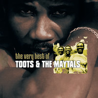 The Very Best Of Toots & The Maytals — Toots & The Maytals