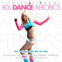 Fitness At Home: 80s Dance Aerobics — сборник