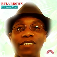 I'm Your Man — Rula Brown