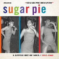 A Little Bit of Soul (1957-1962) — Sugar Pie DeSanto