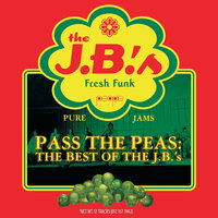 Pass The Peas: The Best Of The J.B.'s — The J.B.'s
