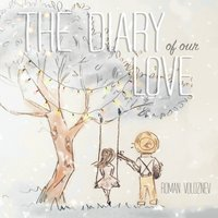 The Diary of Our Love — Roman Voloznev