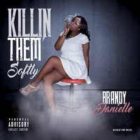 Killing Them Softly — Brandy Danielle