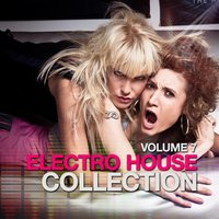 Electro House Collection, Vol. 7 — сборник
