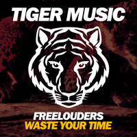 Waste Your Time — Freelouders